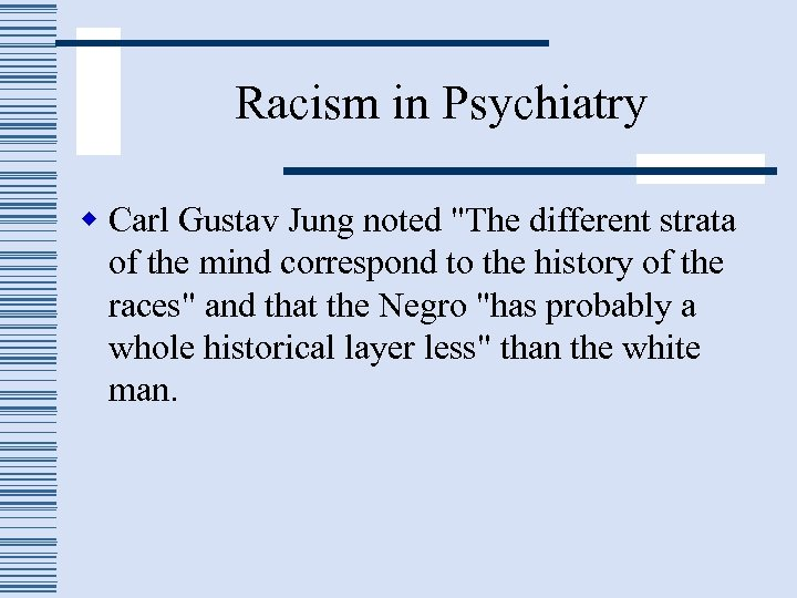 Racism in Psychiatry w Carl Gustav Jung noted