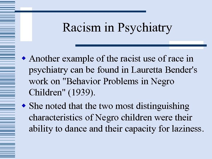 Racism in Psychiatry w Another example of the racist use of race in psychiatry