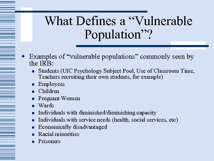 "What Defines a ""Vulnerable Population""? w Examples of ""vulnerable populations"" commonly seen by the"