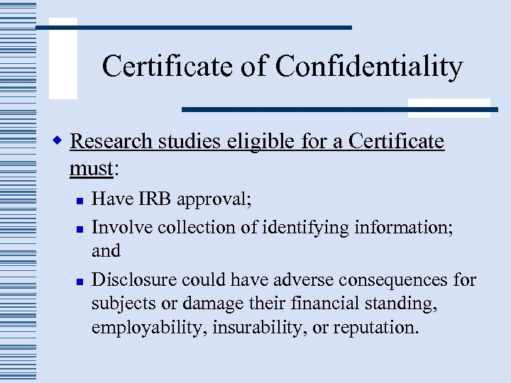 Certificate of Confidentiality w Research studies eligible for a Certificate must: n n n