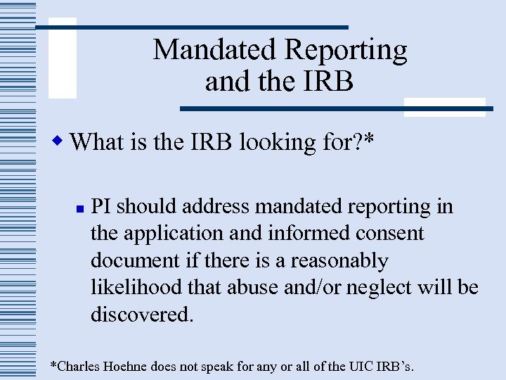 Mandated Reporting and the IRB w What is the IRB looking for? * n