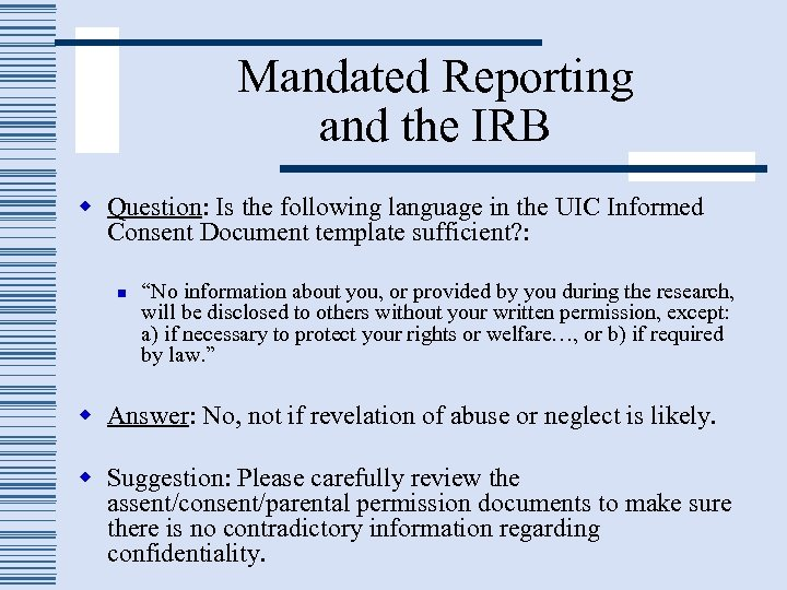 Mandated Reporting and the IRB w Question: Is the following language in the UIC