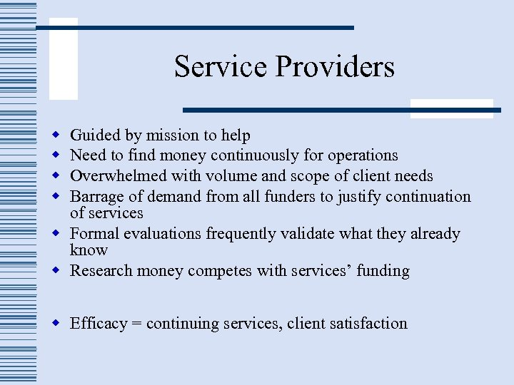 Service Providers w w Guided by mission to help Need to find money continuously