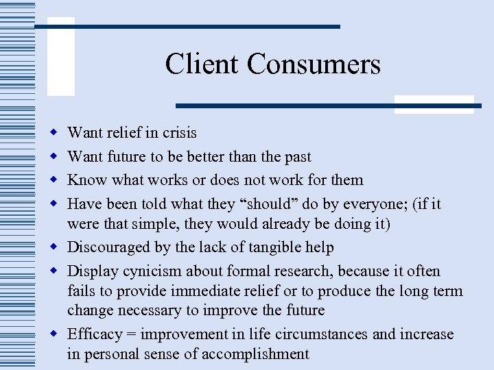 Client Consumers w w Want relief in crisis Want future to be better than