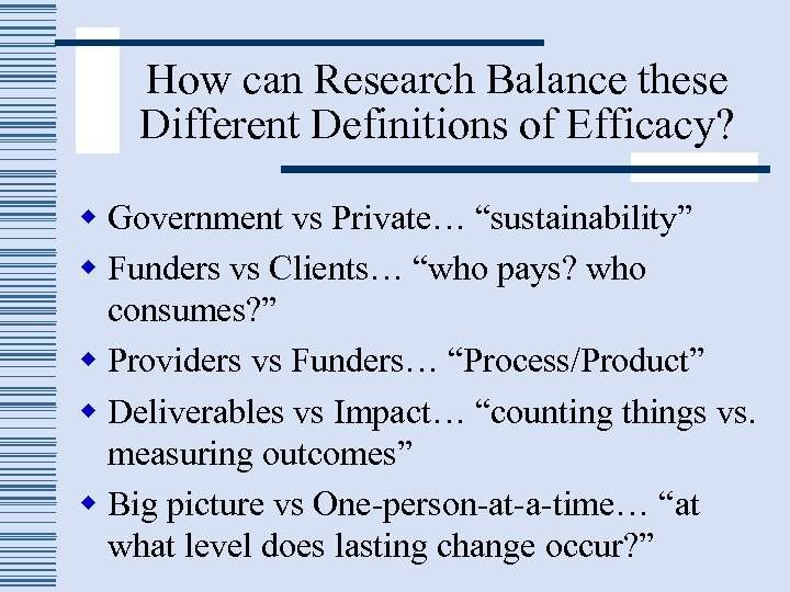 "How can Research Balance these Different Definitions of Efficacy? w Government vs Private… ""sustainability"""