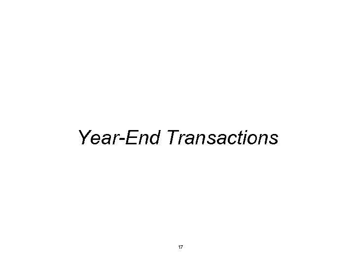 Year-End Transactions 17