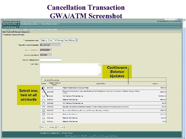 Cancellation Transaction GWA/ATM Screenshot Continuous Balance Updates Select one, two or all accounts 21