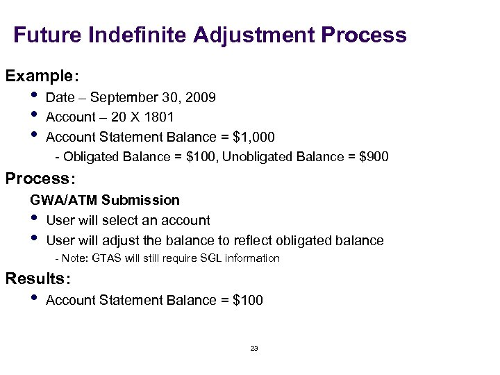 Future Indefinite Adjustment Process Example: • • • Date – September 30, 2009 Account