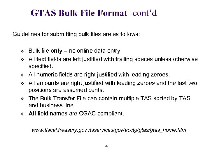GTAS Bulk File Format -cont'd Guidelines for submitting bulk files are as follows: v