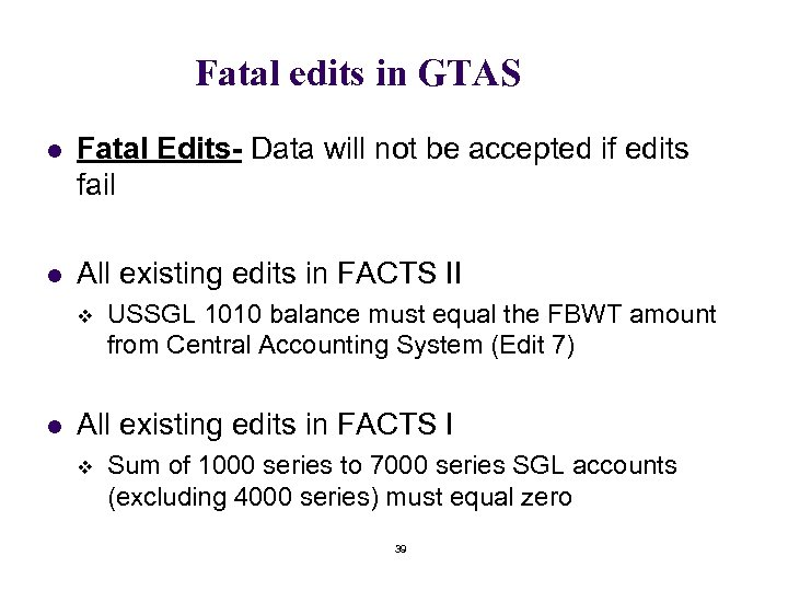 Fatal edits in GTAS l Fatal Edits- Data will not be accepted if edits
