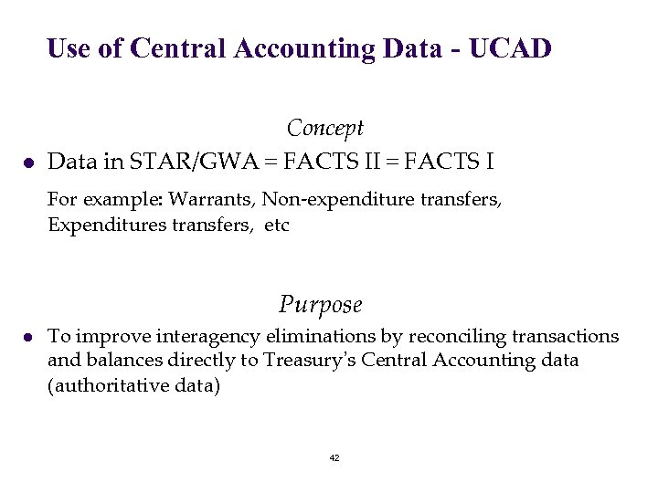 Use of Central Accounting Data - UCAD l Concept Data in STAR/GWA = FACTS