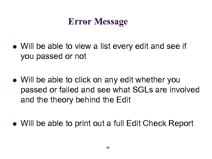 Error Message l Will be able to view a list every edit and see