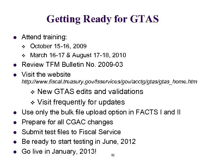 Getting Ready for GTAS l Attend training: v v l l October 15 -16,