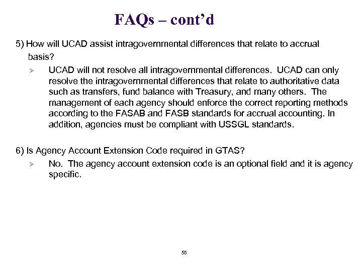FAQs – cont'd 5) How will UCAD assist intragovernmental differences that relate to accrual