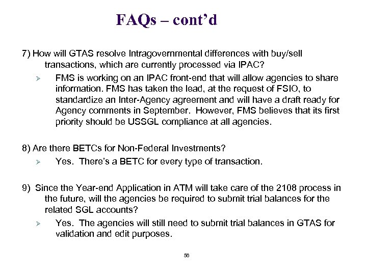 FAQs – cont'd 7) How will GTAS resolve Intragovernmental differences with buy/sell transactions, which