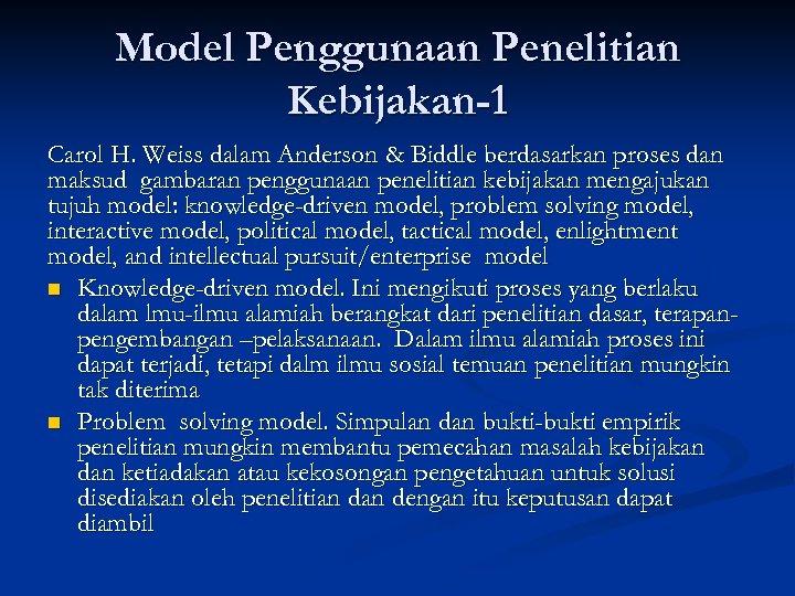 Model Penggunaan Penelitian Kebijakan-1 Carol H. Weiss dalam Anderson & Biddle berdasarkan proses dan
