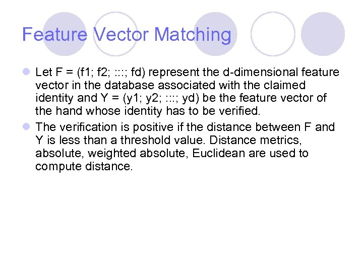 Feature Vector Matching l Let F = (f 1; f 2; : : :