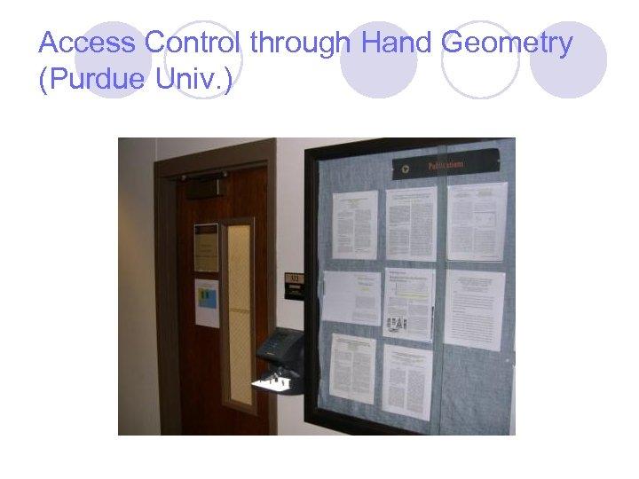 Access Control through Hand Geometry (Purdue Univ. )