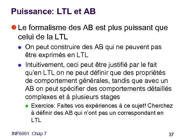 Puissance: LTL et AB l Le formalisme des AB est plus puissant que celui