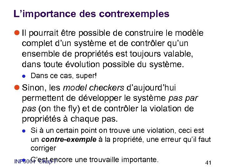 L'importance des contrexemples l Il pourrait être possible de construire le modèle complet d'un