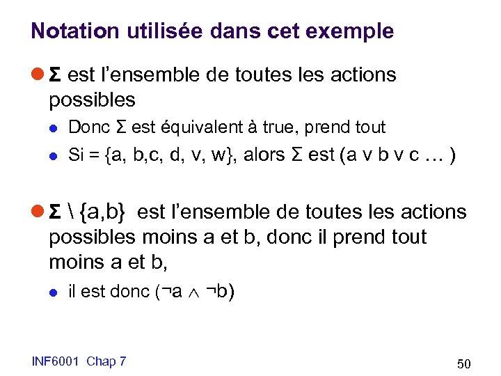 Notation utilisée dans cet exemple l Σ est l'ensemble de toutes les actions possibles