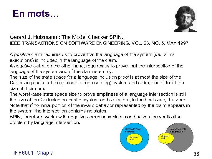 En mots… Gerard J. Holzmann : The Model Checker SPIN. IEEE TRANSACTIONS ON SOFTWARE