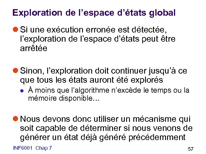Exploration de l'espace d'états global l Si une exécution erronée est détectée, l'exploration de