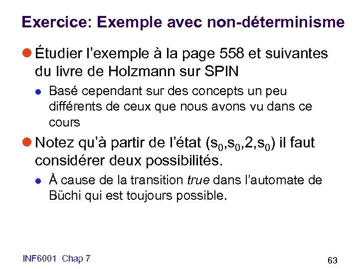 Exercice: Exemple avec non-déterminisme l Étudier l'exemple à la page 558 et suivantes du
