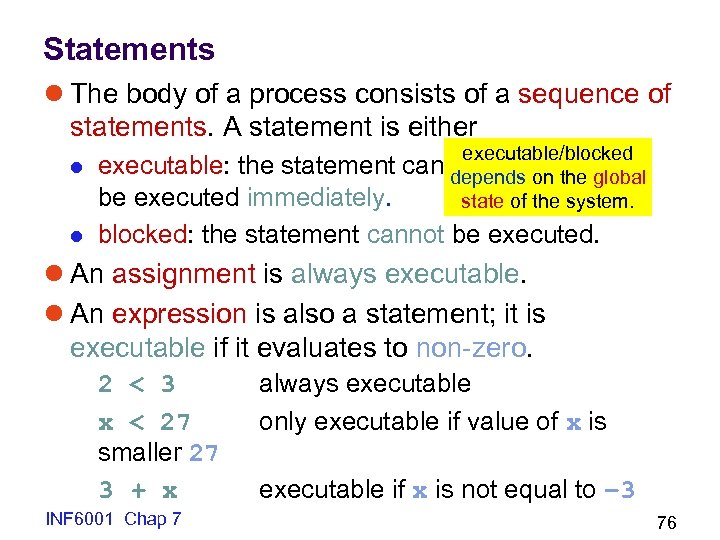 Statements l The body of a process consists of a sequence of statements. A