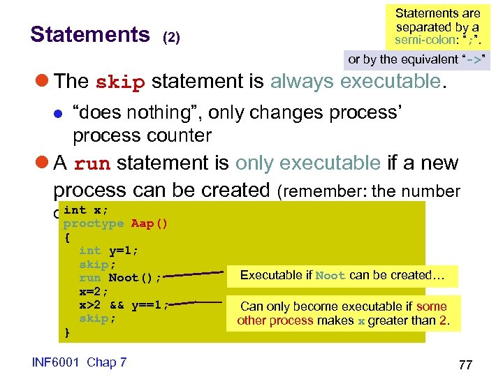 """Statements are separated by a semi-colon: """"; """". (2) or by the equivalent """"->"""""""