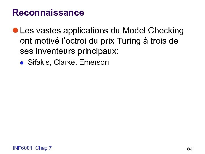 Reconnaissance l Les vastes applications du Model Checking ont motivé l'octroi du prix Turing