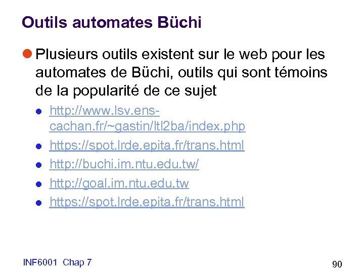 Outils automates Büchi l Plusieurs outils existent sur le web pour les automates de