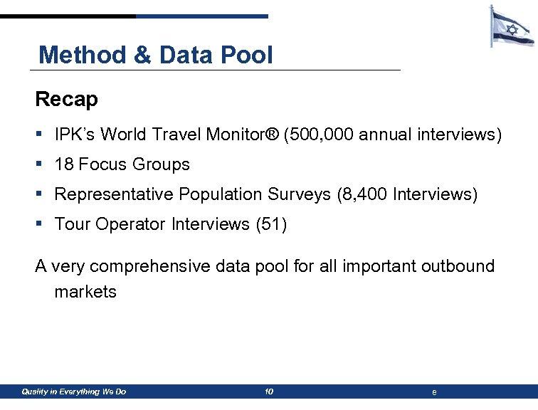 Method & Data Pool Recap § IPK's World Travel Monitor® (500, 000 annual interviews)
