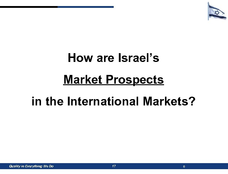 How are Israel's Market Prospects in the International Markets? Quality in Everything We Do