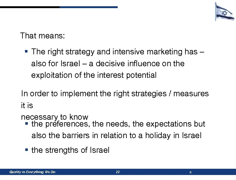 That means: § The right strategy and intensive marketing has – also for Israel