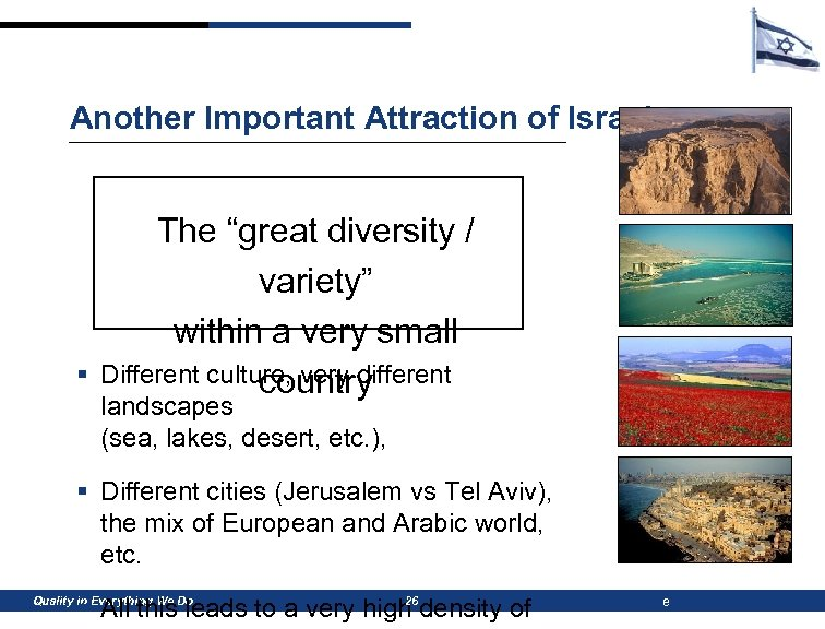 """Another Important Attraction of Israel: § The """"great diversity / variety"""" within a very"""