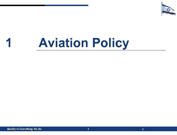 1 Aviation Policy Quality in Everything We Do 2 e