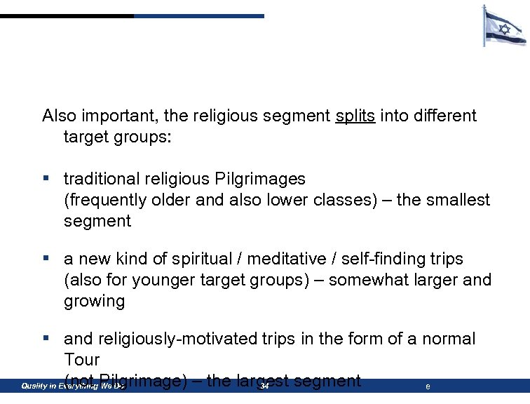 Also important, the religious segment splits into different target groups: § traditional religious Pilgrimages