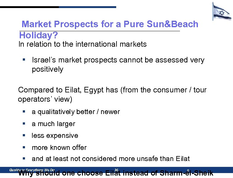 Market Prospects for a Pure Sun&Beach Holiday? In relation to the international markets §