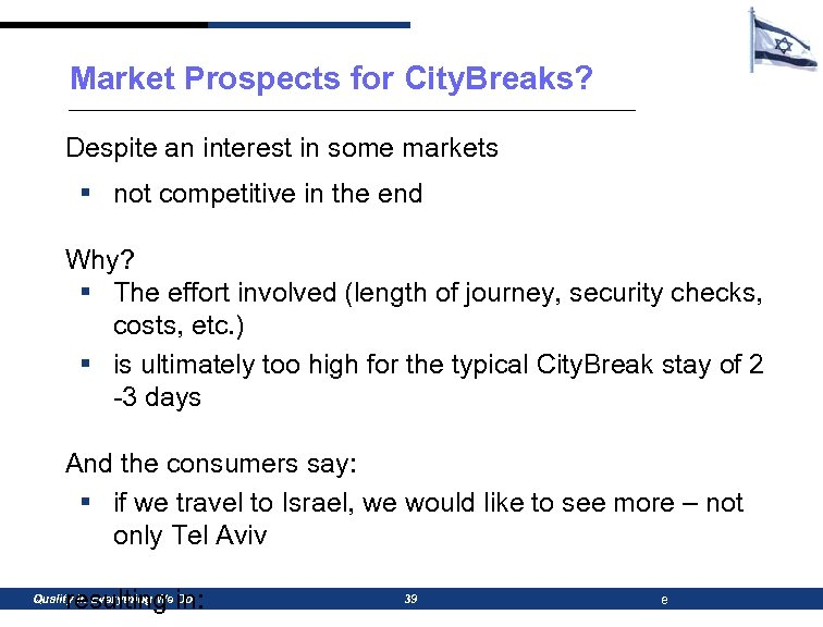 Market Prospects for City. Breaks? Despite an interest in some markets § not competitive