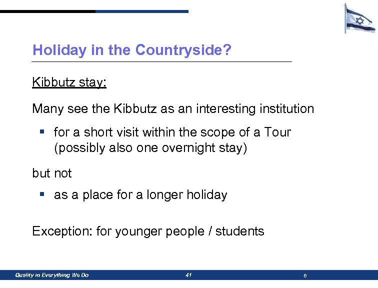 Holiday in the Countryside? Kibbutz stay: Many see the Kibbutz as an interesting institution
