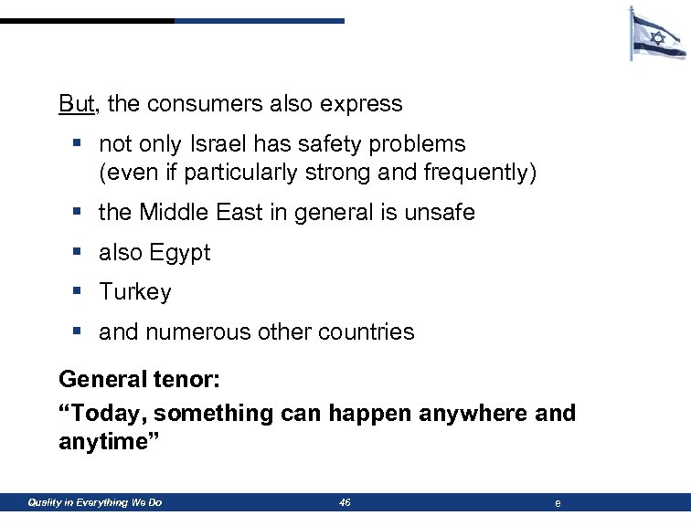 But, the consumers also express § not only Israel has safety problems (even if