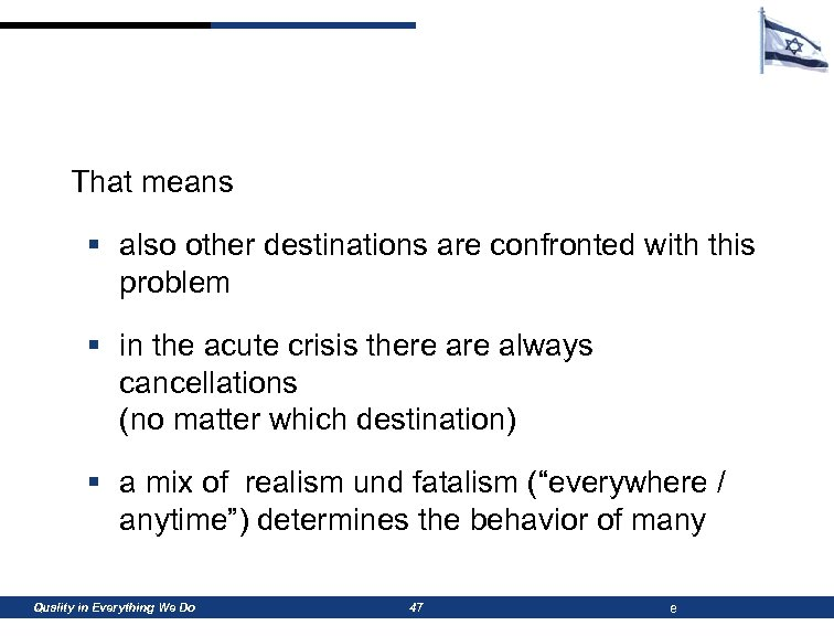 That means § also other destinations are confronted with this problem § in the