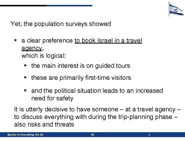 Yet, the population surveys showed § a clear preference to book Israel in a