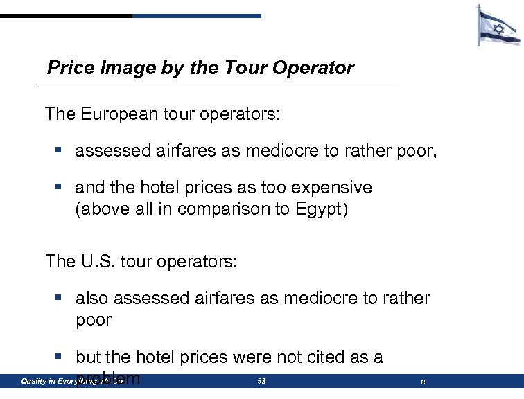 Price Image by the Tour Operator The European tour operators: § assessed airfares as