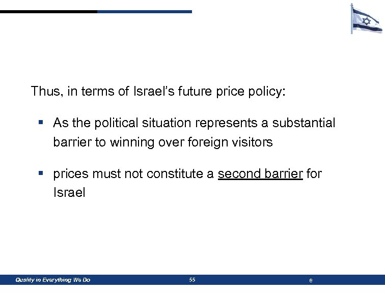Thus, in terms of Israel's future price policy: § As the political situation represents