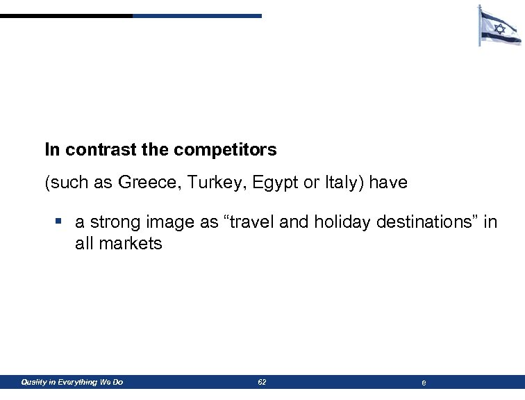 In contrast the competitors (such as Greece, Turkey, Egypt or Italy) have § a