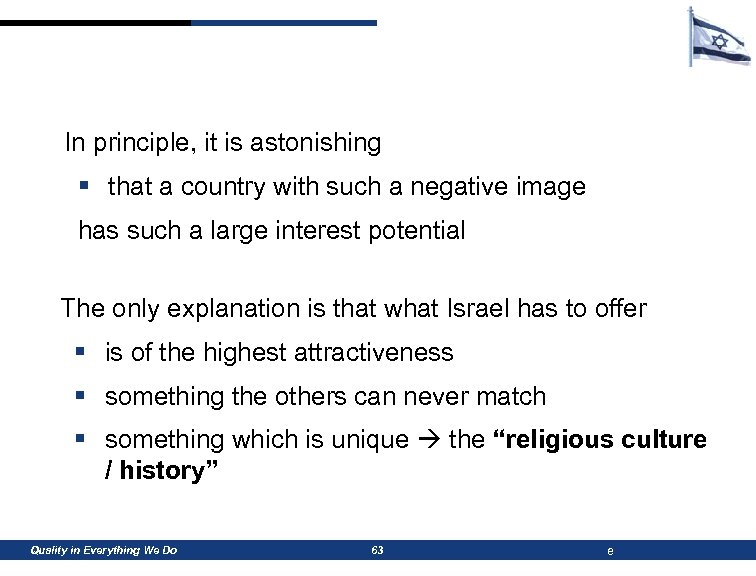 In principle, it is astonishing § that a country with such a negative image