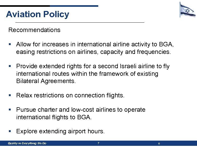 Aviation Policy Recommendations § Allow for increases in international airline activity to BGA, easing