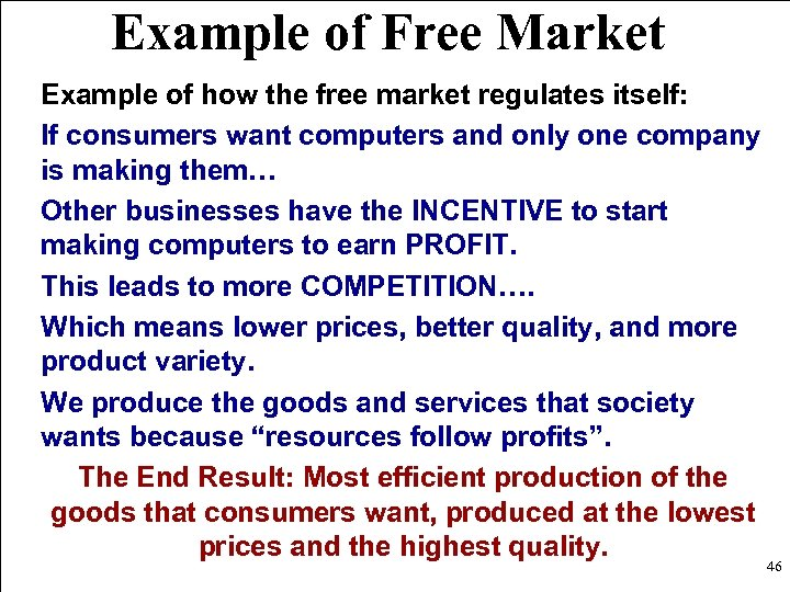Example of Free Market Example of how the free market regulates itself: If consumers